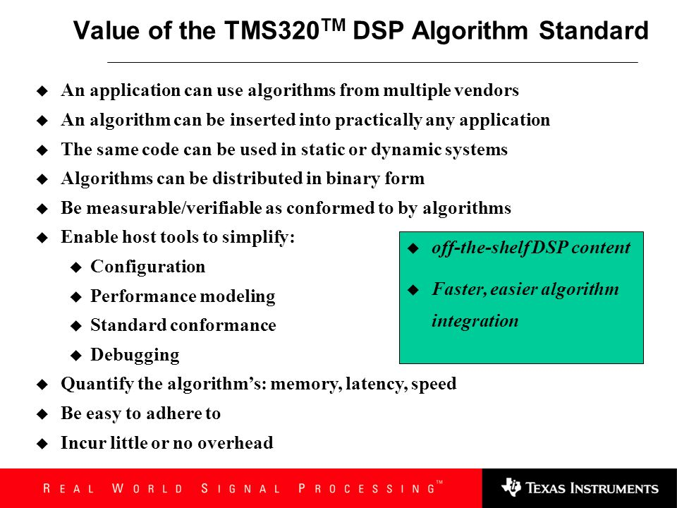 TMS320 TM DSP Algorithm Standard Value of the Standard Algorithm Package Algorithm Documentation Developer Resources System Overhead Introduction Memo