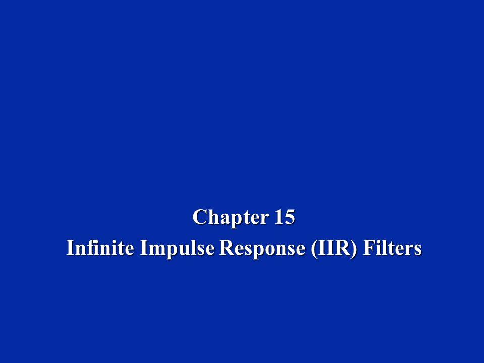 Chapter 15 Infinite Impulse Response (IIR) Filters