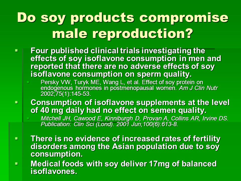Do soy products compromise male reproduction.