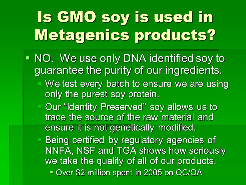 We support the use of soy Due to the large amount of reported safety and efficacy studies.