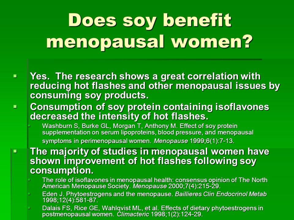 Does soy benefit menopausal women. Yes.