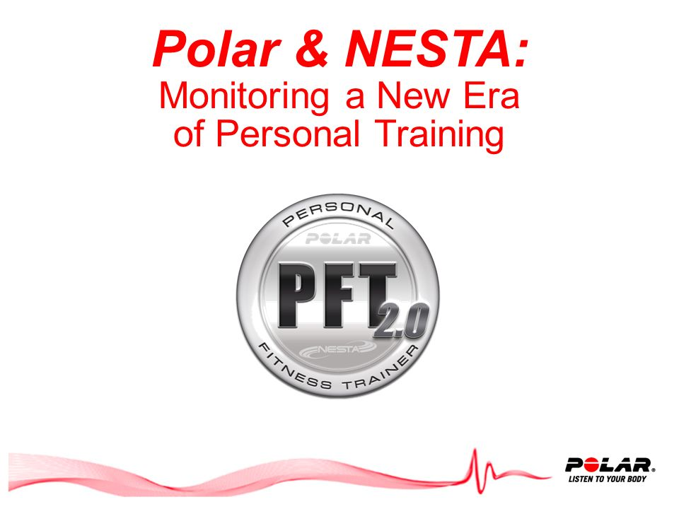 PFT 2.0 Educating Trainers in a New Way –Trainers learn the practical application of the science and business of training –Trainers will learn the benefits of heart rate technology Improved performance Improved efficiency Increased motivation Increased knowledge Adaptability Accountability Objective assessment Objective training –Trainers will learn to use the technology to help get and retain clients