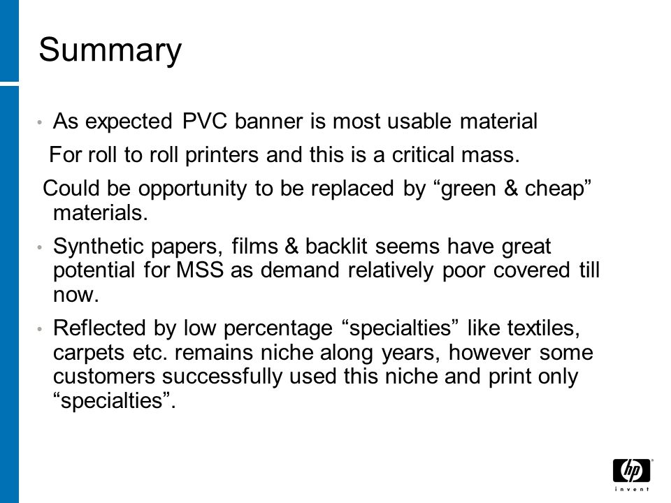 Summary As expected PVC banner is most usable material For roll to roll printers and this is a critical mass.