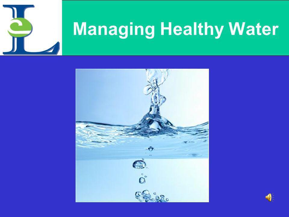 Managing Healthy Water