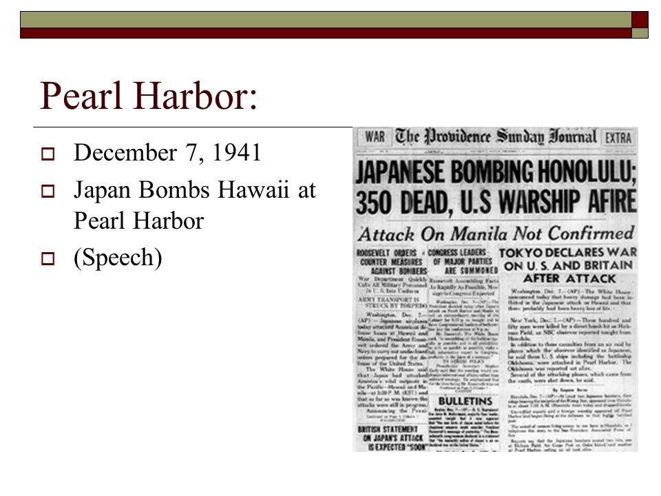 Pearl Harbor: December 7, 1941 Japan Bombs Hawaii at Pearl Harbor (Speech)