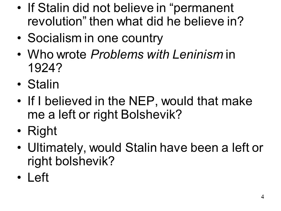 4 If Stalin did not believe in permanent revolution then what did he believe in.