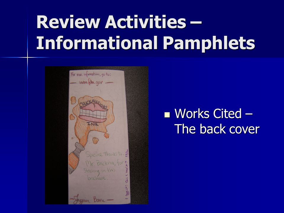 Review Activities – Informational Pamphlets Works Cited – The back cover Works Cited – The back cover