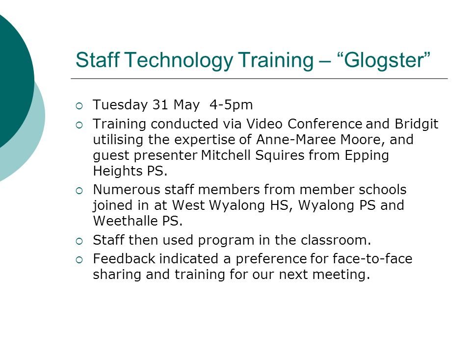 Staff Technology Training – Glogster Tuesday 31 May 4-5pm Training conducted via Video Conference and Bridgit utilising the expertise of Anne-Maree Mo