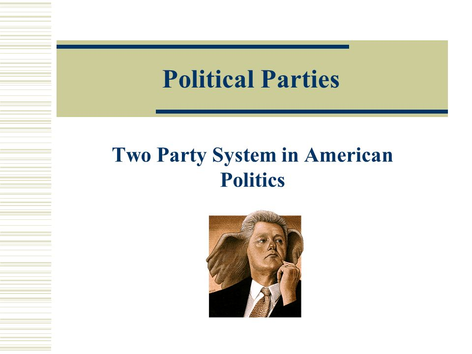 Political Parties Two Party System in American Politics