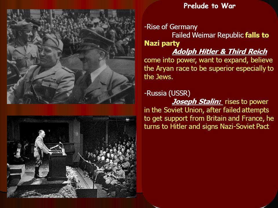 Prelude to War -Japanese Aggression Expansionism---Manchuria and China very aggressive Emperor Hirohito----Hideki Tojo -Italy Fascism: glorification o