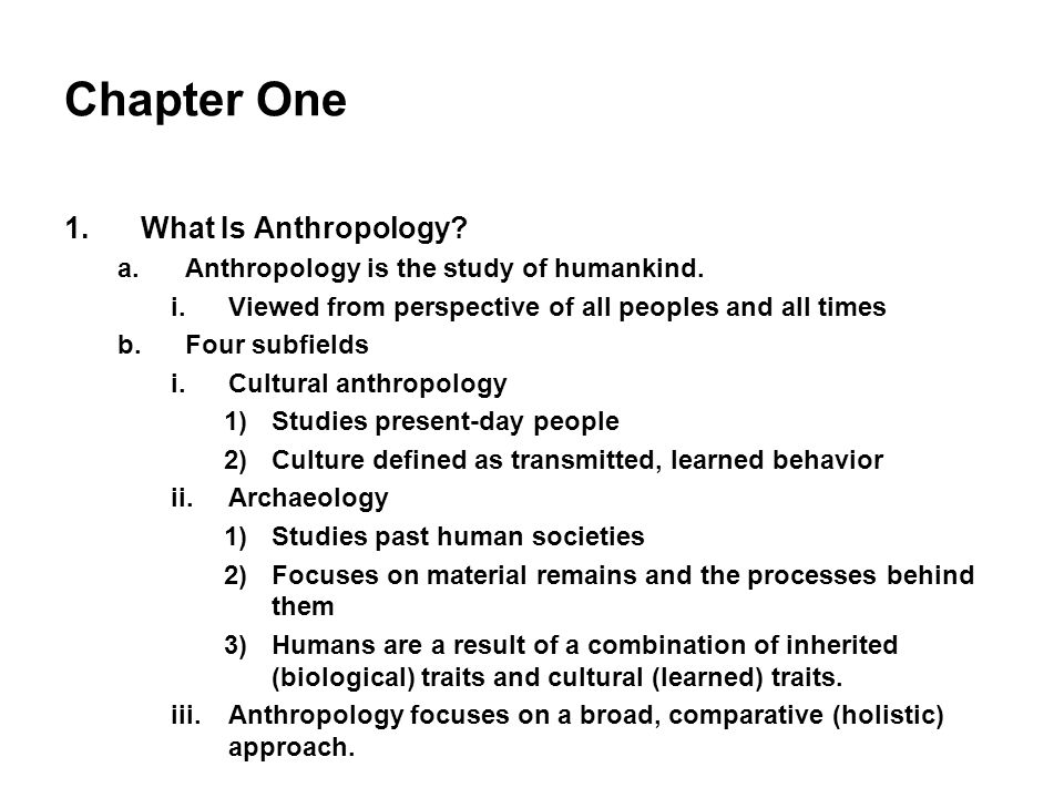 Chapter One 1.What Is Anthropology.