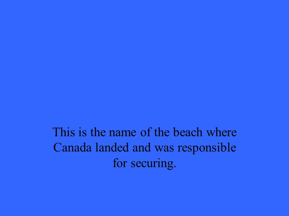 This is the name of the beach where Canada landed and was responsible for securing.