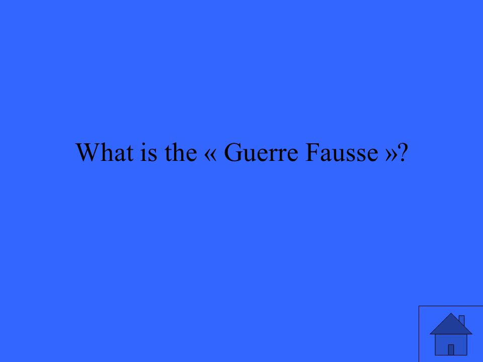 What is the « Guerre Fausse »