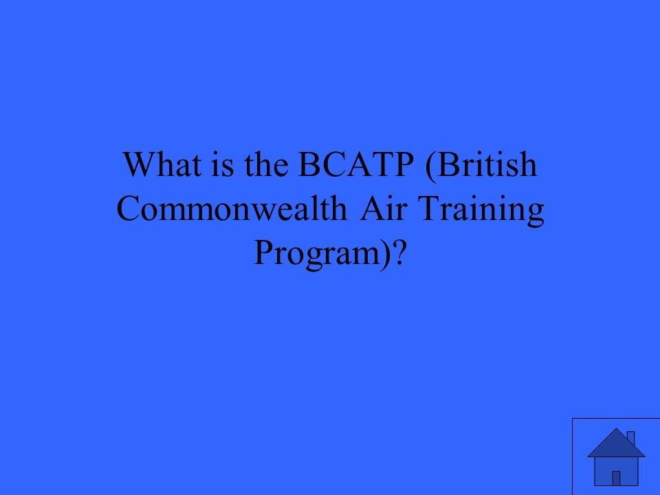 What is the BCATP (British Commonwealth Air Training Program)