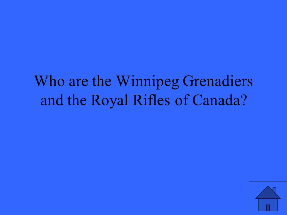Who are the Winnipeg Grenadiers and the Royal Rifles of Canada
