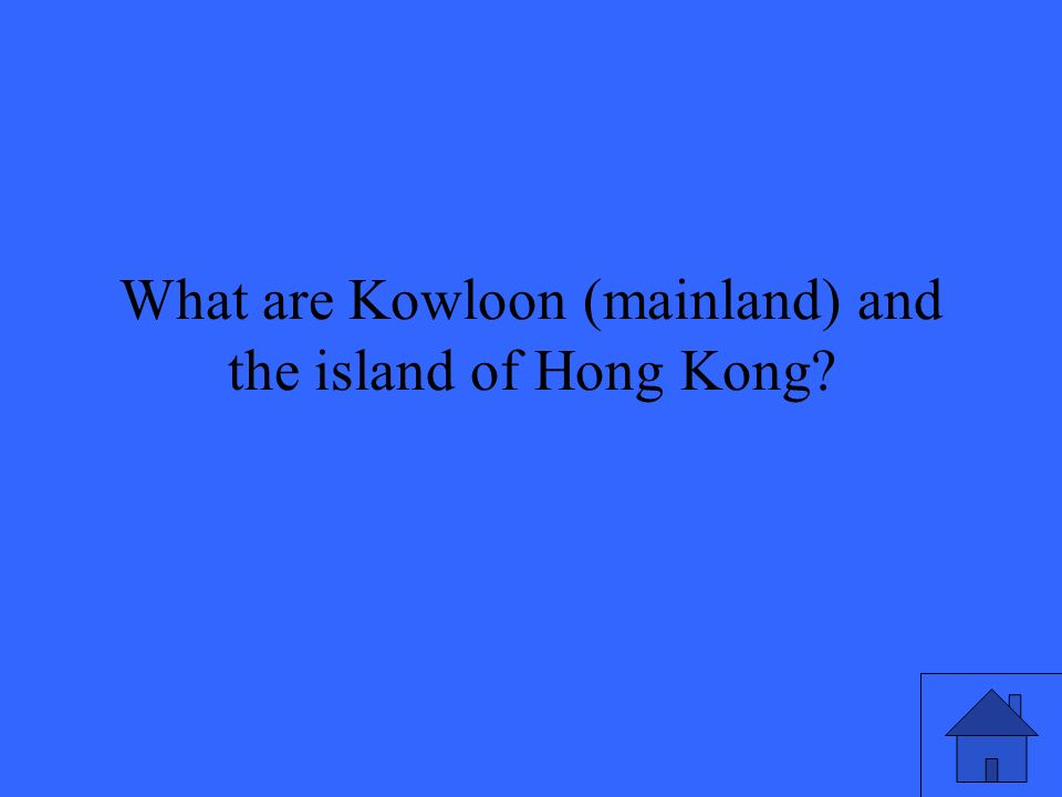 What are Kowloon (mainland) and the island of Hong Kong