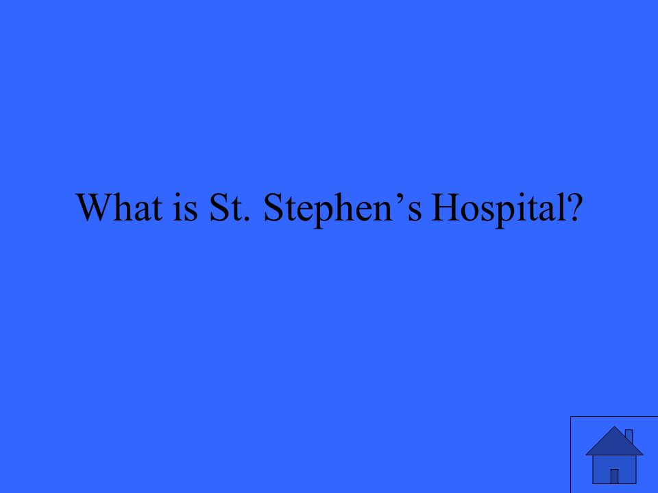 What is St. Stephens Hospital