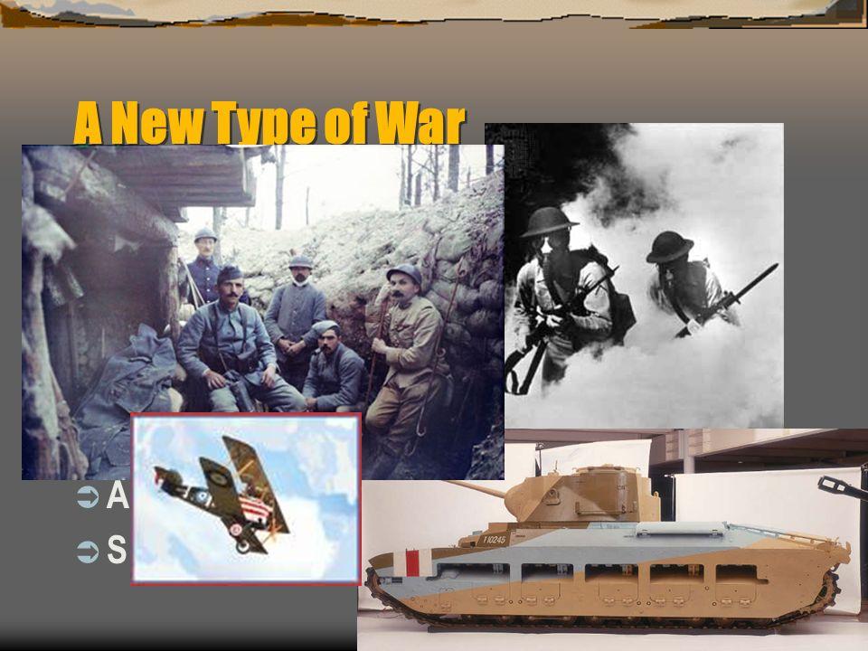 A New Type of War Trench Warfare Poison Gas Machine Gun Tank Airplanes Submarines