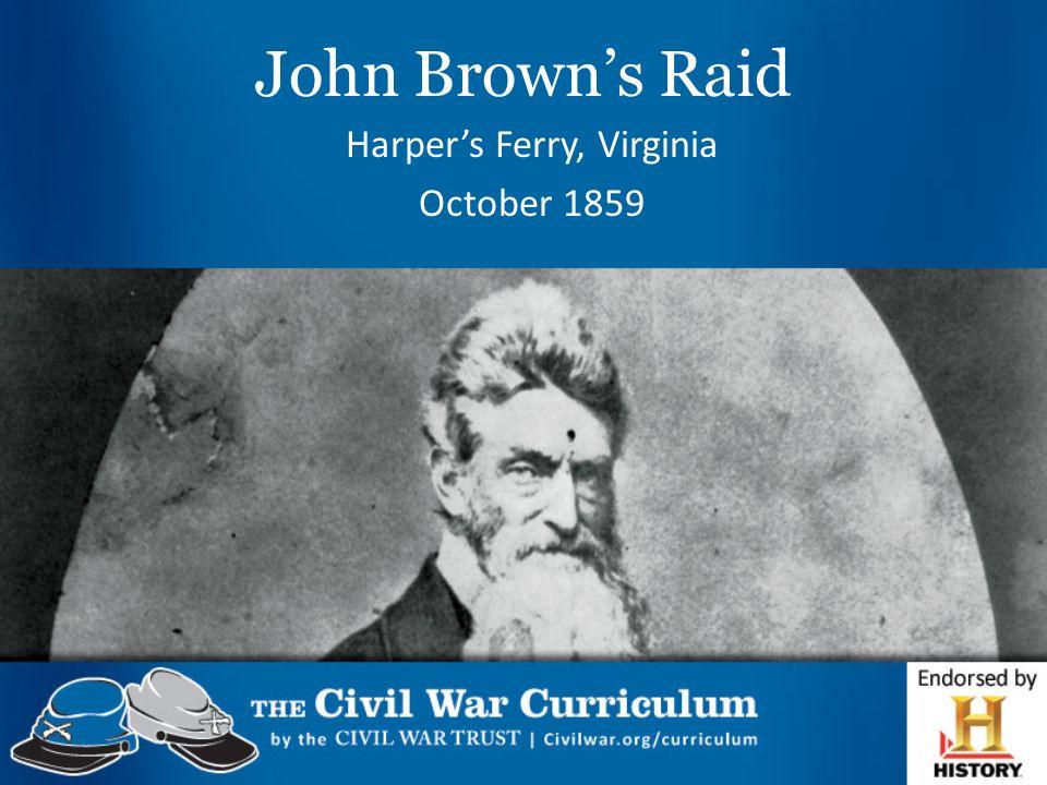 John Browns Raid Harpers Ferry, Virginia October 1859