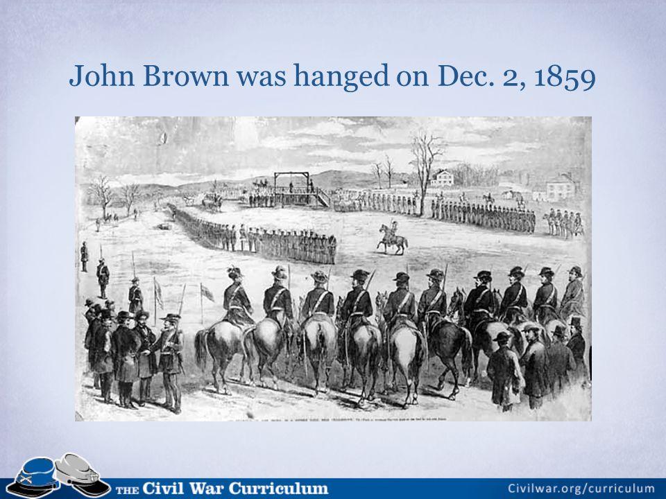 John Brown was hanged on Dec. 2, 1859