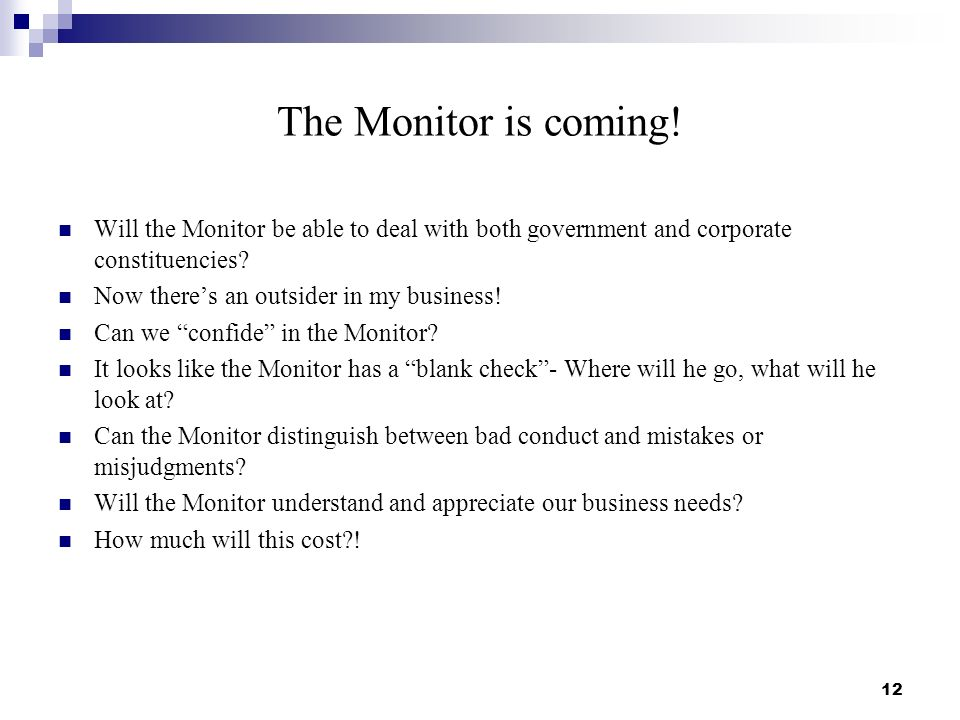 The Monitor is coming! Will the Monitor be able to deal with both government and corporate constituencies? Now theres an outsider in my business! Can