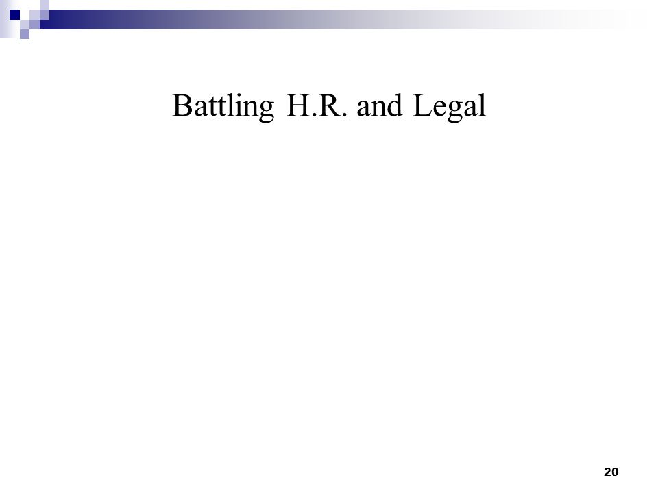 Battling H.R. and Legal 20
