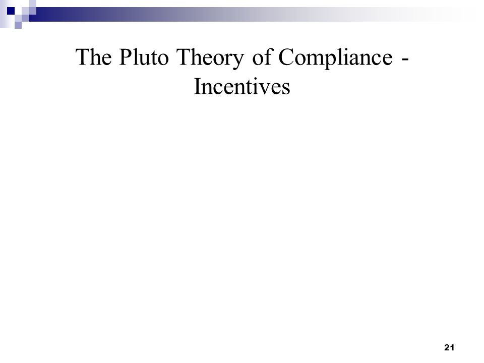 The Pluto Theory of Compliance - Incentives 21