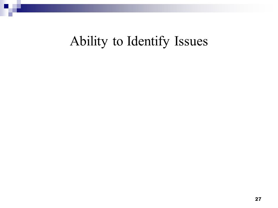Ability to Identify Issues 27