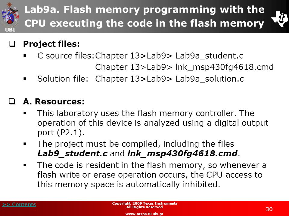 UBI >> Contents 30 Copyright 2009 Texas Instruments All Rights Reserved www.msp430.ubi.pt Lab9a. Flash memory programming with the CPU executing the c