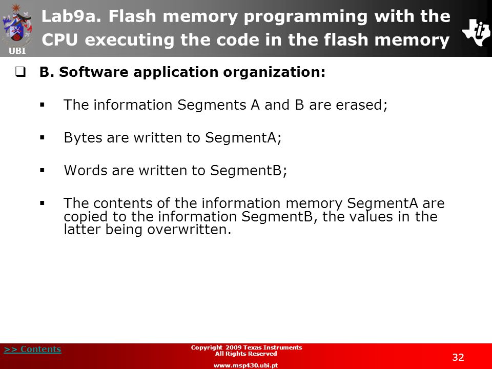 UBI >> Contents 32 Copyright 2009 Texas Instruments All Rights Reserved www.msp430.ubi.pt Lab9a. Flash memory programming with the CPU executing the c
