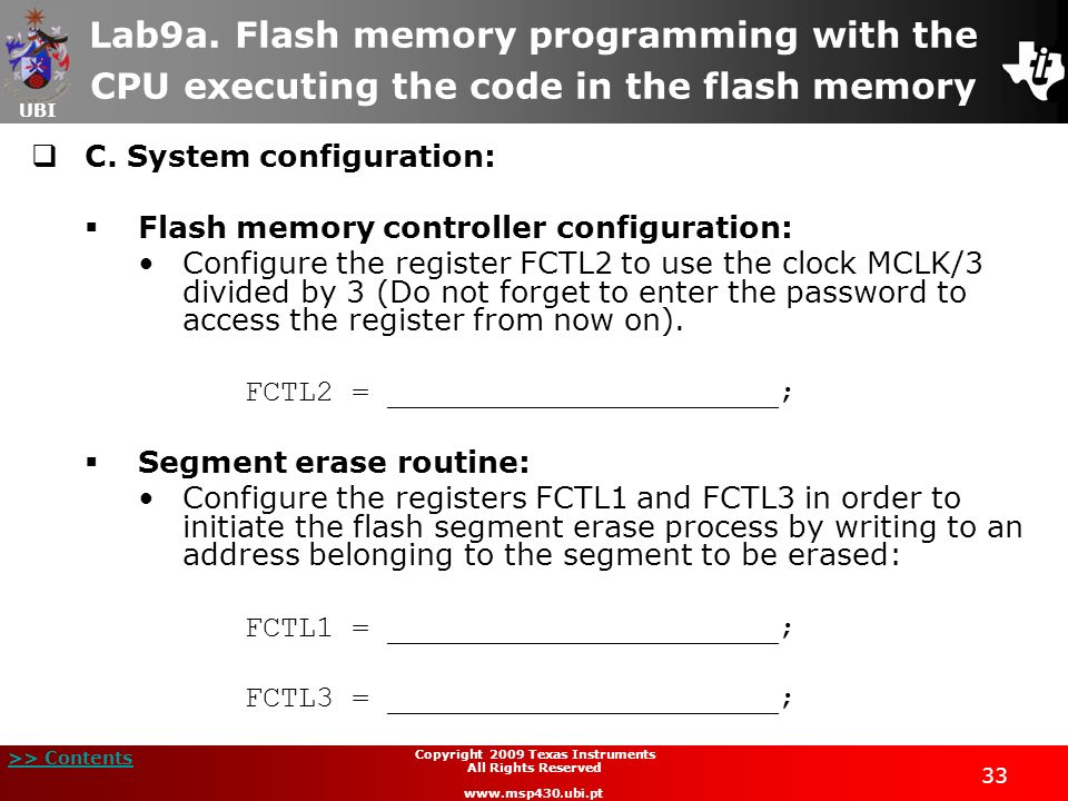 UBI >> Contents 33 Copyright 2009 Texas Instruments All Rights Reserved www.msp430.ubi.pt Lab9a. Flash memory programming with the CPU executing the c