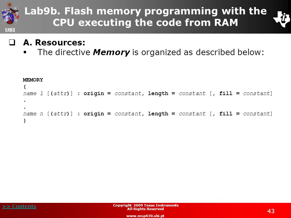 UBI >> Contents 43 Copyright 2009 Texas Instruments All Rights Reserved www.msp430.ubi.pt Lab9b. Flash memory programming with the CPU executing the c