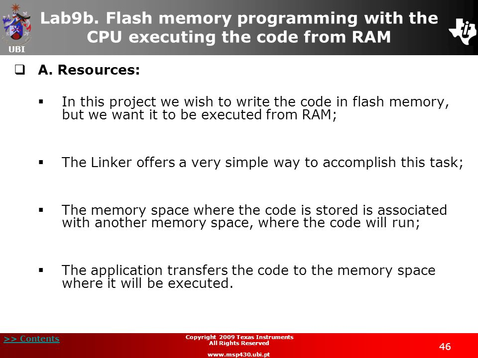 UBI >> Contents 46 Copyright 2009 Texas Instruments All Rights Reserved www.msp430.ubi.pt Lab9b. Flash memory programming with the CPU executing the c