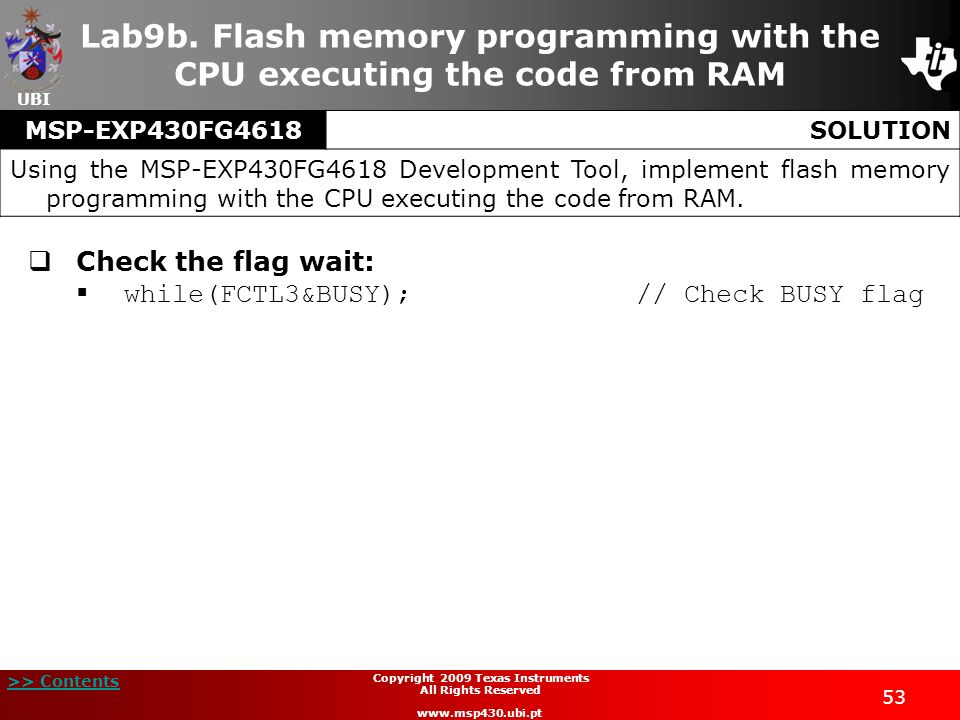 UBI >> Contents 53 Copyright 2009 Texas Instruments All Rights Reserved www.msp430.ubi.pt Lab9b. Flash memory programming with the CPU executing the c