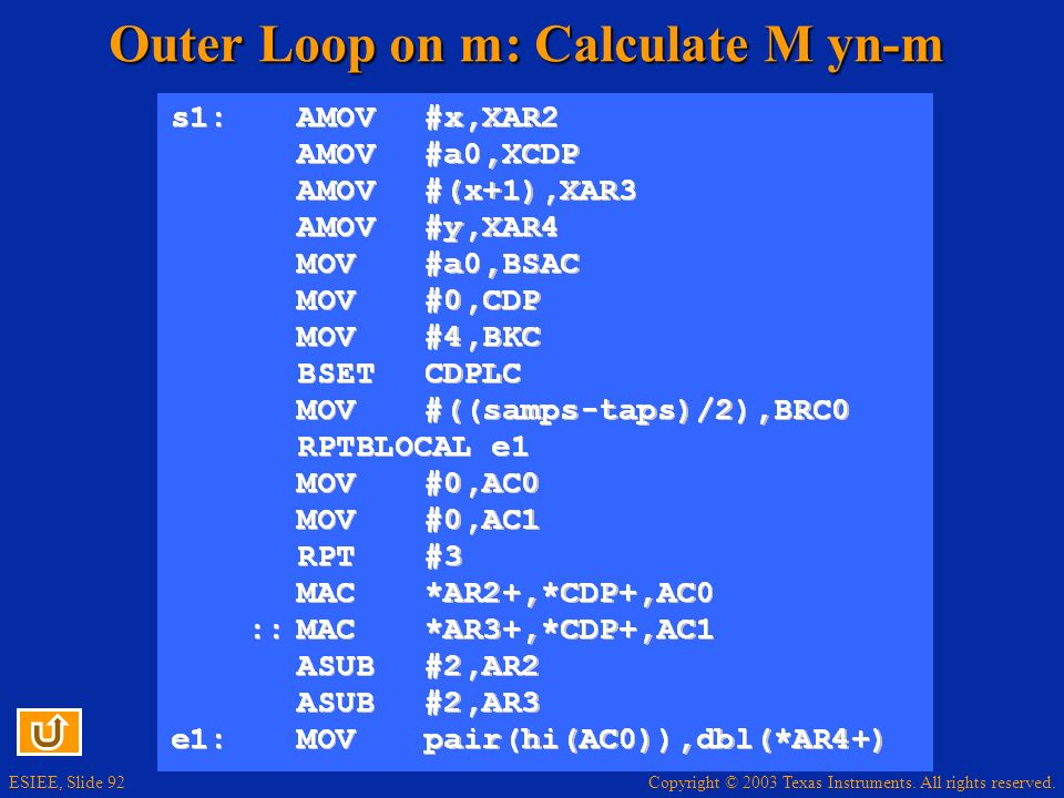 Copyright © 2003 Texas Instruments. All rights reserved. ESIEE, Slide 92 Outer Loop on m: Calculate M yn-m