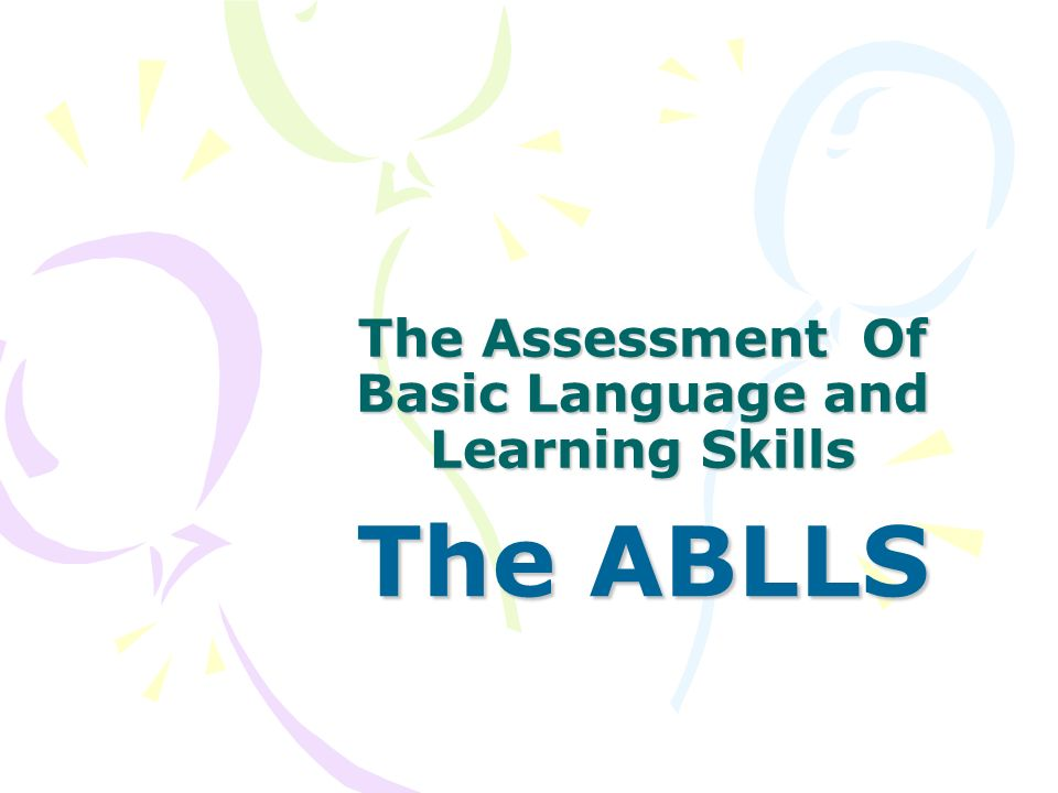 The Assessment Of Basic Language and Learning Skills The ABLLS