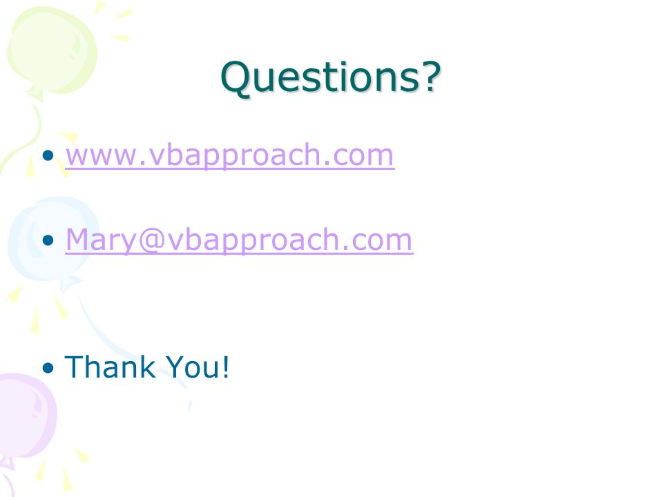 Questions? www.vbapproach.com Mary@vbapproach.com Thank You!