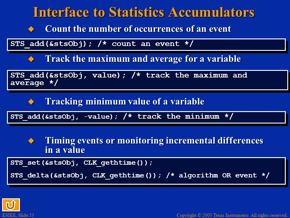 ESIEE, Slide 53 Copyright © 2003 Texas Instruments. All rights reserved. Interface to Statistics Accumulators Count the number of occurrences of an ev