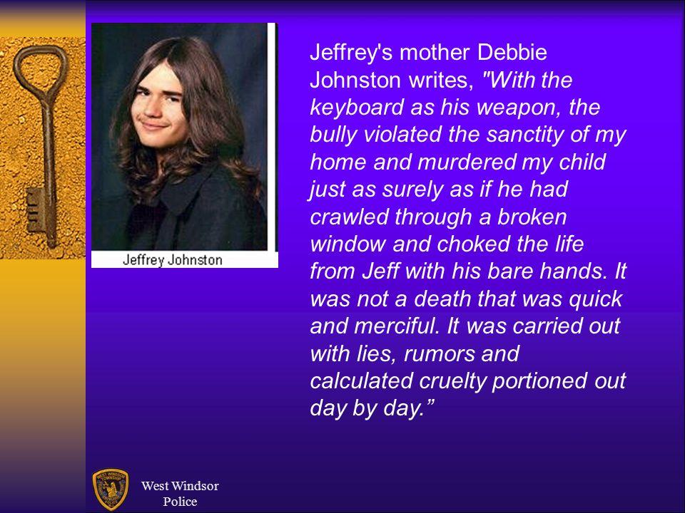 West Windsor Police Jeffrey's mother Debbie Johnston writes,