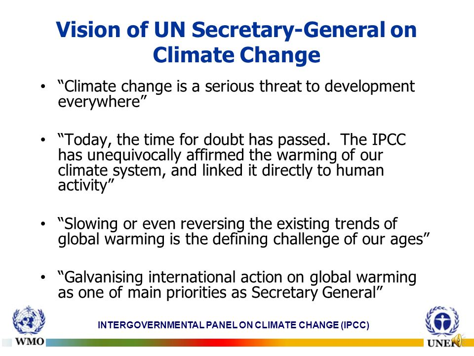 INTERGOVERNMENTAL PANEL ON CLIMATE CHANGE (IPCC) Category CO 2 concentration at stabilization (2005 = 379 ppm) (b) CO 2 -equivalent Concentration at stabilization including GHGs and aerosols (2005 = 375 ppm) (b) Peaking year for CO 2 emissions (a, c) Change in global CO 2 emissions in 2050 (% of 2000 emissions) (a, c) Global average temperature increase above pre-industrial at equilibrium, using best estimate climate sensitivity (d), (e) Global average sea level rise above pre- industrial at equilibrium from thermal expansion only (f) Numbe r of assess ed scenari os ppm YearPercent°Cmetres I350 – 400445 – 4902000 – 2015-85 to -502.0 – 2.40.4 – 1.46 II400 – 440490 – 5352000 – 2020-60 to -302.4 – 2.80.5 – 1.718 III440 – 485535 – 5902010 – 2030-30 to +52.8 – 3.20.6 – 1.921 IV485 – 570590 – 7102020 – 2060+10 to +603.2 – 4.00.6 – 2.4118 V570 – 660710 – 8552050 – 2080+25 to +854.0 – 4.90.8 – 2.99 VI660 – 790855 – 11302060 – 2090+90 to +1404.9 – 6.11.0 – 3.75 Sea level rise under warming is inevitable Long time scales of thermal expansion & ice sheet response to warming imply that stabilisation of GHG concentrations at or above present levels will not stabilise sea level for many centuries