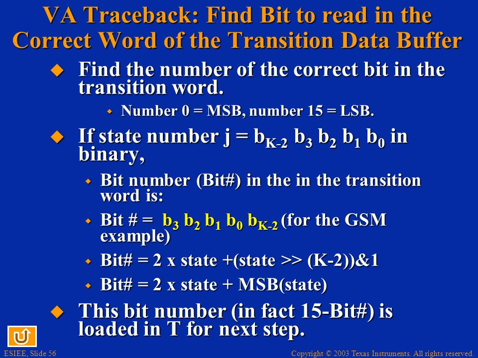 Copyright © 2003 Texas Instruments. All rights reserved. ESIEE, Slide 56 VA Traceback: Find Bit to read in the Correct Word of the Transition Data Buf