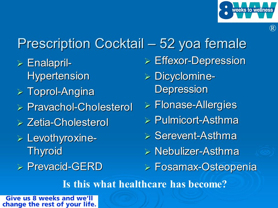® Prescription Cocktail – 52 yoa female Is this what healthcare has become? Enalapril- Hypertension Enalapril- Hypertension Toprol-Angina Toprol-Angin