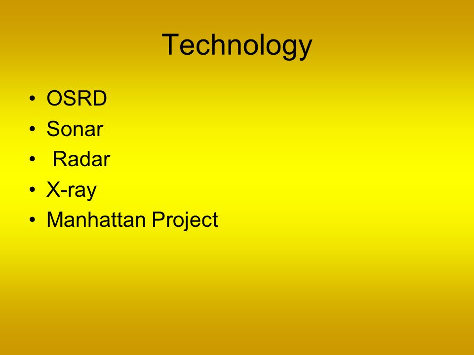 Technology OSRD Sonar Radar X-ray Manhattan Project