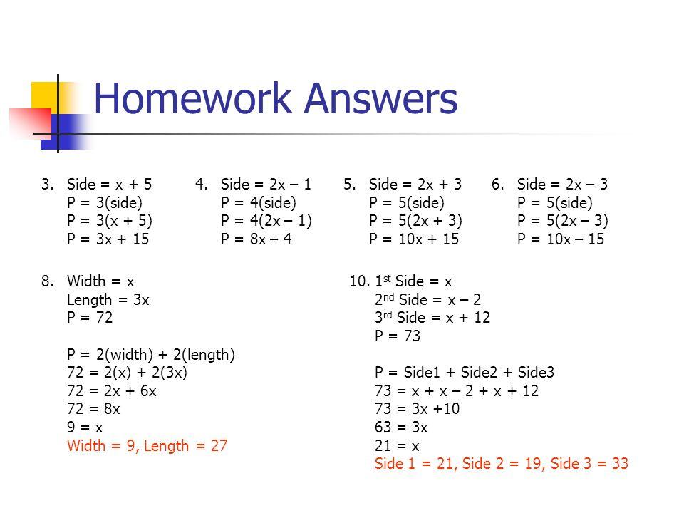 3. Side = x + 5 P = 3(side) P = 3(x + 5) P = 3x + 15 4.
