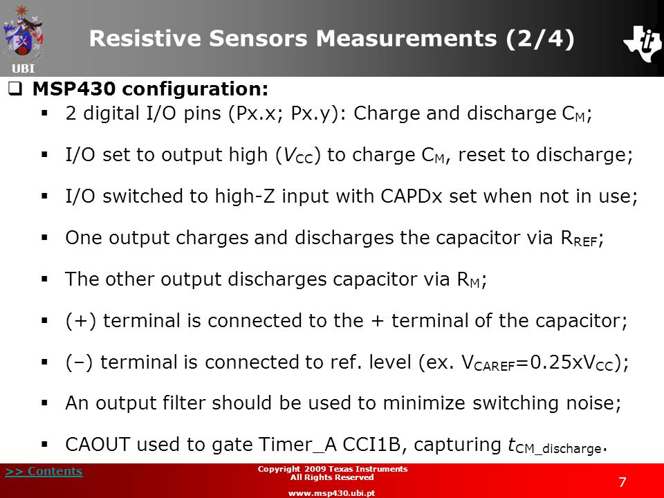 UBI >> Contents 7 Copyright 2009 Texas Instruments All Rights Reserved www.msp430.ubi.pt Resistive Sensors Measurements (2/4) MSP430 configuration: 2