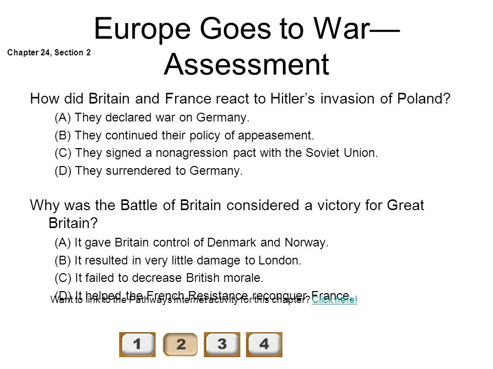 Europe Goes to War Assessment How did Britain and France react to Hitlers invasion of Poland.