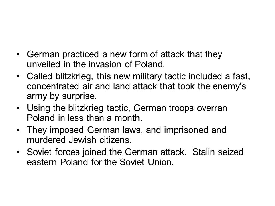 German practiced a new form of attack that they unveiled in the invasion of Poland.