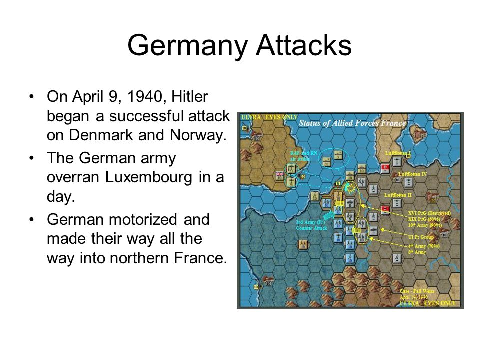 Germany Attacks On April 9, 1940, Hitler began a successful attack on Denmark and Norway.