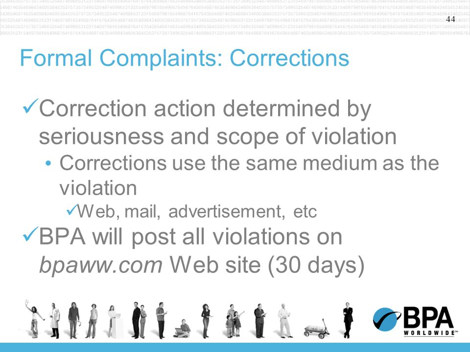 44 Formal Complaints: Corrections Correction action determined by seriousness and scope of violation Corrections use the same medium as the violation