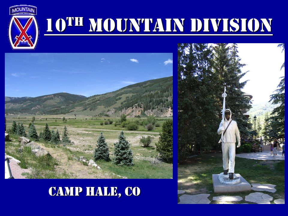 10 th Mountain Division Camp Hale, CO